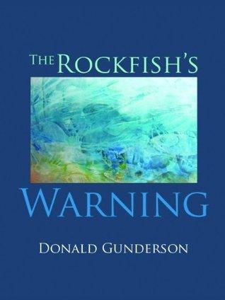 The Rockfishs Warning Donald Gunderson