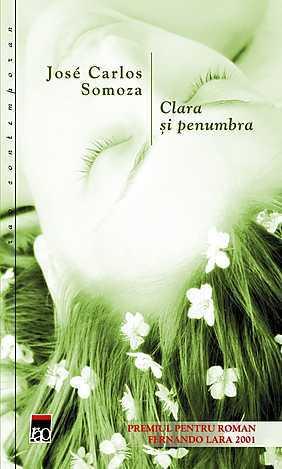 Clara si penumbra José Carlos Somoza