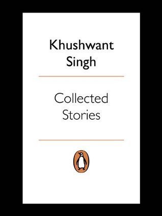 Collected Stories  by  Khushwant Singh
