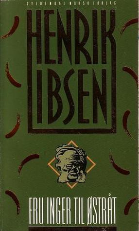 Fru Inger til Østråt Henrik Ibsen