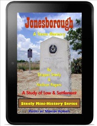 Jonesborough: A Texas Memory (Steely Mini-History Series) Neilson Rogers