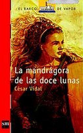 La Mandrágora De Las Doce Lunas  by  César Vidal