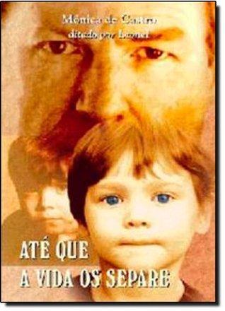 Até que a vida os separe Mônica de Castro
