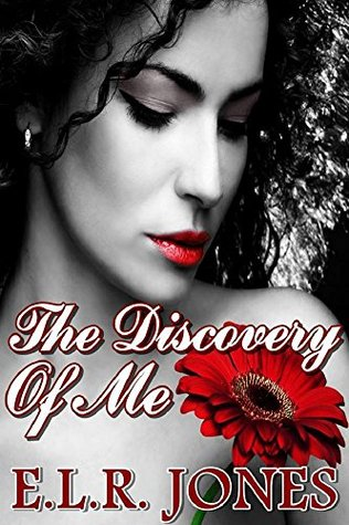 The Discovery of Me  by  E.L.R. Jones