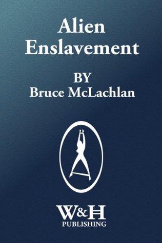 Alien Enslavement  by  Bruce Mclachlan