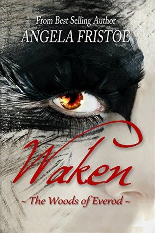 Waken (The Woods of Everod Book 1)  by  Angela Fristoe