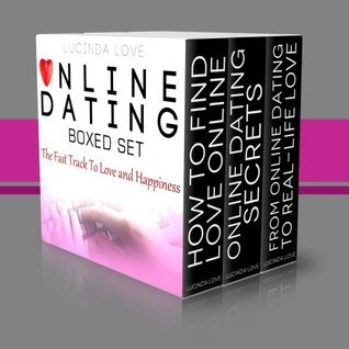 Online Dating Boxed Set: The Fast Track To Love and Happiness  by  Lucinda Love