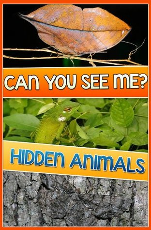 Children Book : Can you See Me ? Hidden Animals (Amazing Book, Find the Animals) (Age 4 - 12)  by  TheBrothers