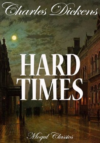 Hard Times (Special Illustrated and Annotated Edition) (Charles Dickens Series Book 2)  by  Charles Dickens