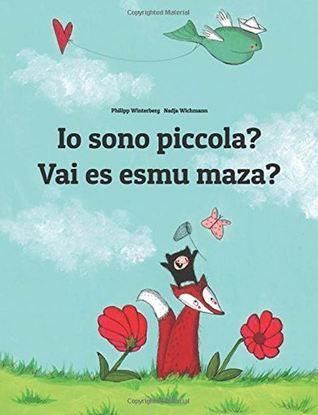 IO Sono Piccola? Vai Es Esmu Maza?  by  Philipp Winterberg