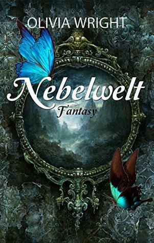 Nebelwelt: Fantasy  by  Olivia  Wright