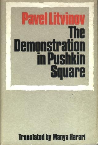 The Demonstration in Pushkin Square Pavel Mikhailovich Litvinov