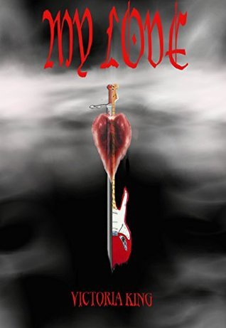my love  by  Victoria King