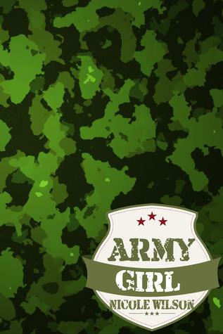 Army Girl  by  Nicole  Wilson