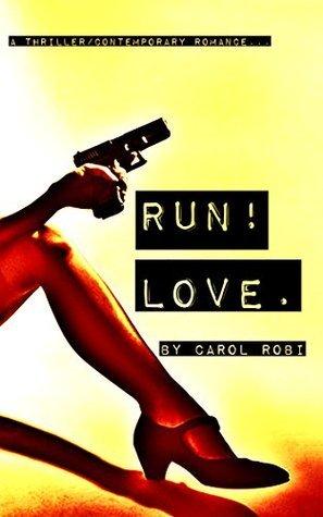 RUN! LOVE.  by  C. Robi