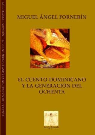 El cuento dominicano y la generación del ochenta (Mundos posibles nº 2) Miguel Ángel Fornerín
