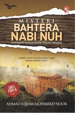 Misteri Bahtera Nabi Nuh Ahmad Iqram Mohamad Noor