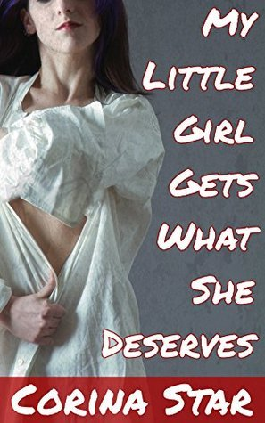 My Little Girl Gets What She Deserves Corina Star