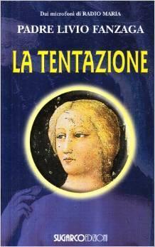 La tentazione Padre Livio Fanzaga
