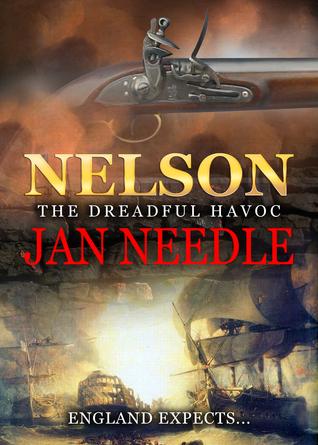 Nelson: The Dreadful Havoc  by  Jan Needle