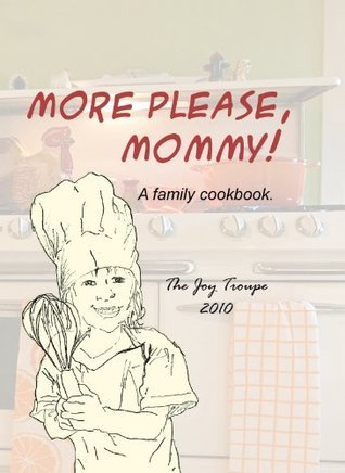 More Please Mommy  by  The Joy Troupe