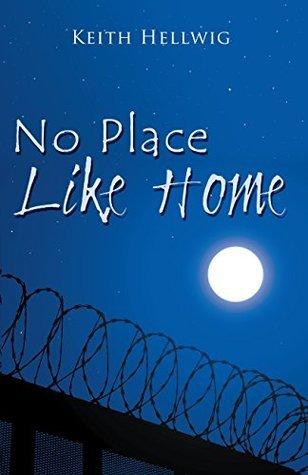 No Place Like Home Keith Hellwig