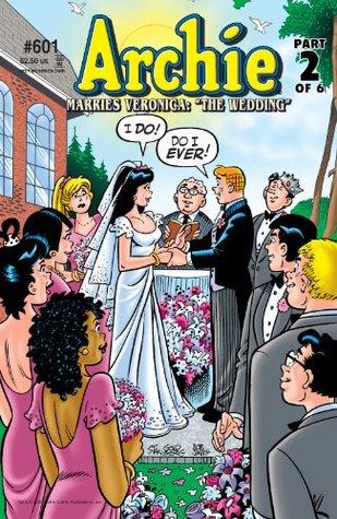Archie #601: Archie Marries Veronica Part 2  by  Michael E. Uslan