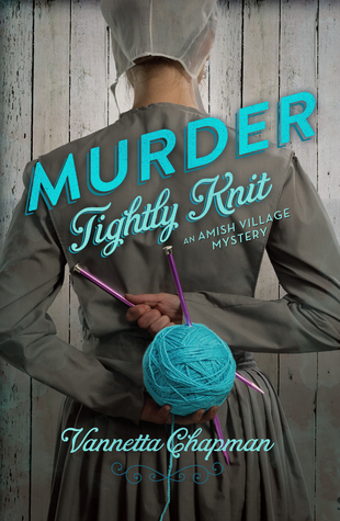 Murder Tightly Knit (Amish Village Mystery #2)  by  Vannetta Chapman
