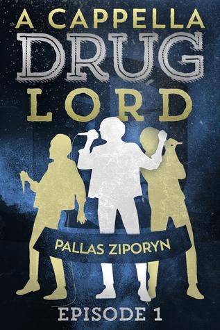 A Cappella Drug Lord: Episode 1 Pallas Ziporyn