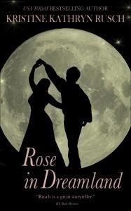 Rose in Dreamland  by  Kristine Kathryn Rusch