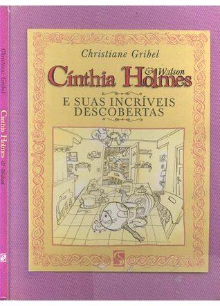 Cínthia Holmes e Suas Incríveis Descobertas Christiane Gribel