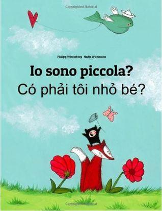 IO Sono Piccola? Co Phai Toi Nho Be?  by  Philipp Winterberg