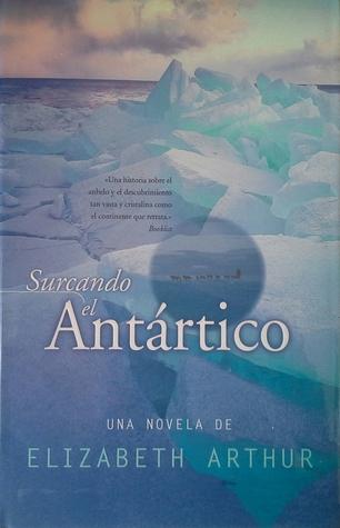 Surcando el Antártico Elizabeth Arthur