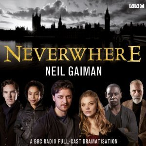 Neverwhere: BBC Dramatization  by  Neil Gaiman