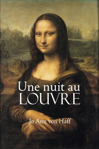 Une nuit au Louvre Jo Ann von Haff
