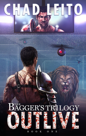 Outlive (The Baggers Trilogy, #1). Chad Leito