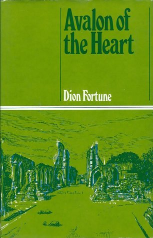 Avalon of the heart, Dion Fortune