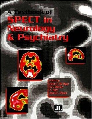 Textbook of Spect in Neurology and Psychiatry  by  Peter P. De Deyn