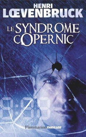Le Syndrome de Copernic (POLICIER/ THRILLER  by  Henri Loevenbruck