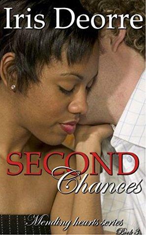 Second Chances (Mending Hearts Book 3) Iris Deorre