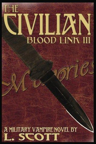 The Civilian (Blood Link #3) L. Scott