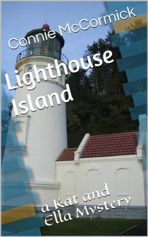 Lighthouse Island (The Kat and Ella Ghost Mysteries Book 2) Connie McCormick