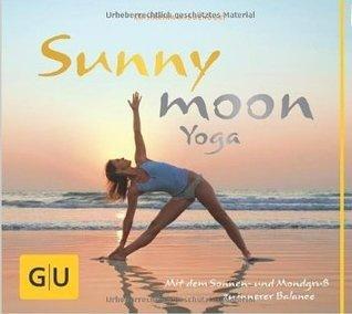 Sunnymoon Yoga Mit Sonnen und Mondgruß zu innerer Balance Katharina Middendorf