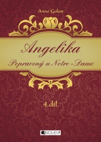 Angelika, Popravený u Notre-Dame (Nezkrácené vydání #4) Anne Golon