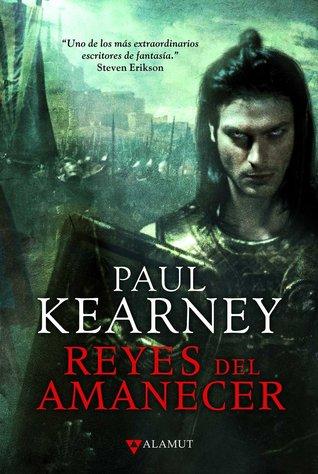Reyes del Amanecer (Trilogía de los Macht, 3) Paul Kearney