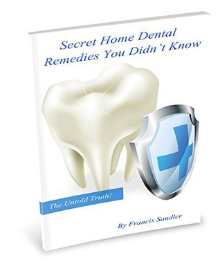 Secret Home Remedies YOU didnt Know  by  Francis Sandler