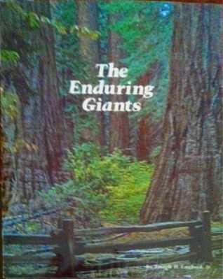 The Enduring Giants: The Epic Story of Giant Sequoia and the Big Trees of Calaveras  by  Joseph H. Engbeck jr.