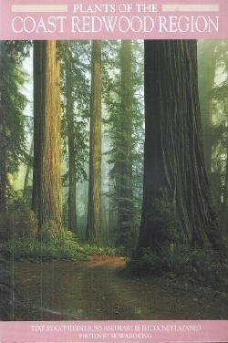 Plants Of The Coast Redwood Region  by  Kathleen Lyons