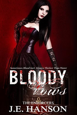 Bloody Vows  by  J.E. Hanson
