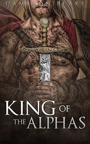King of the Alphas: Taken the Alpha King by Cameron Blake